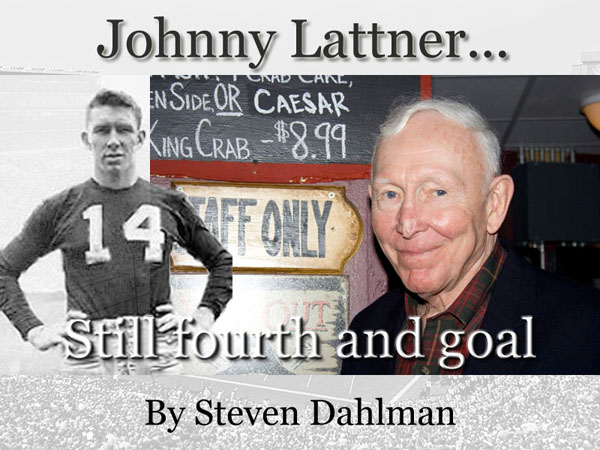 Johnny Lattner: Still fourth and goal